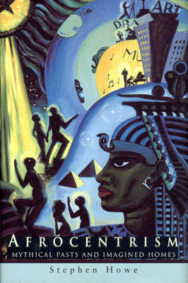 Afrocentrism: Mythical Pasts and Imagined Homes (Hardback)