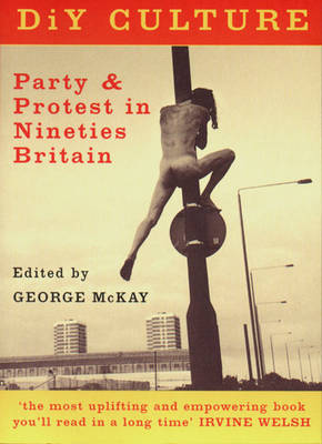 DIY Culture: Party and Protest in Nineties' Britain (Hardback)