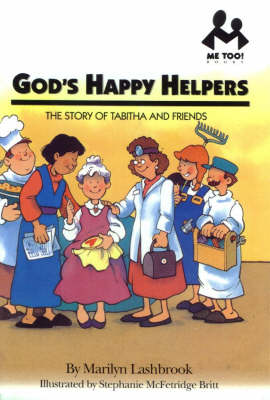 God's Happy Helpers: The Story of Tabitha and Friends - Me Too! (Paperback)