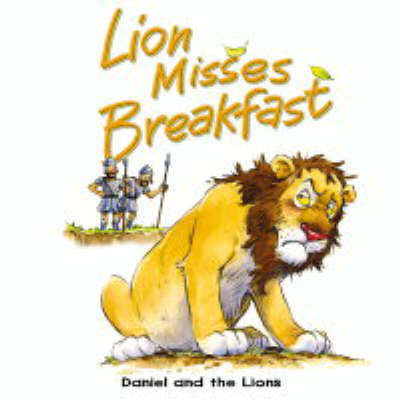 Lion Misses Breakfast: Daniel and the Lions (Board book)