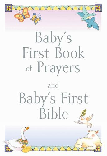 Baby's First Book of Prayers and Baby's First Bible - Baby's First Bible Collection (Paperback)