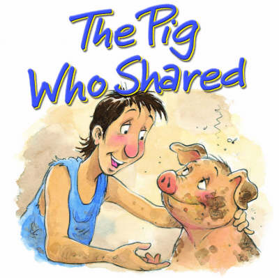 Pig Who Shared: The Prodigal Son (Board book)