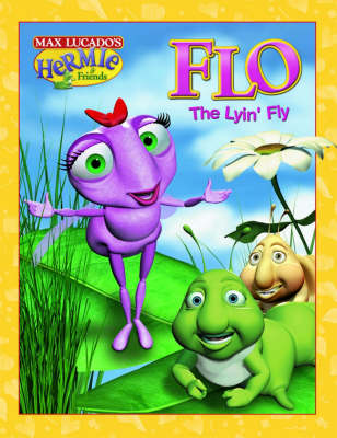 Flo the Lyin' Fly - Hermie & Friends (Hardback)