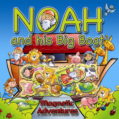 Noah and His Big Boat: Magnetic Adventures (Hardback)