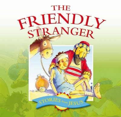 The Friendly Stranger - Stories That Jesus Told S. v. 4 (Paperback)
