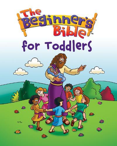 The Beginner's Bible for Toddlers - Beginner's Bible (Hardback)