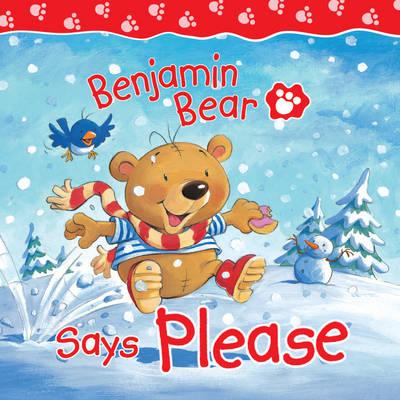 Benjamin Bear Says Please - Benjamin Bear (Board book)