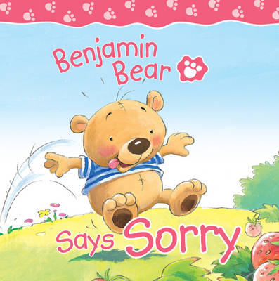 Benjamin Bear Says Sorry - Benjamin Bear (Board book)