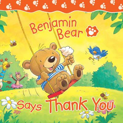 Benjamin Bear Says Thank You - Benjamin Bear (Board book)