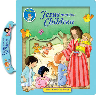 Jesus and the Children - Baby's First Bible Collection (Hardback)