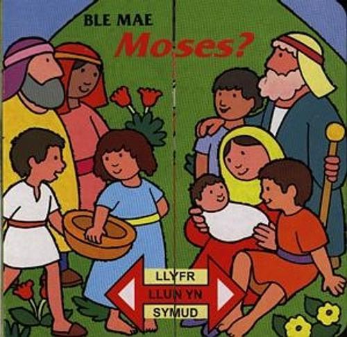 Llyfr Llun yn Symud: Ble Mae Moses? (Hardback)