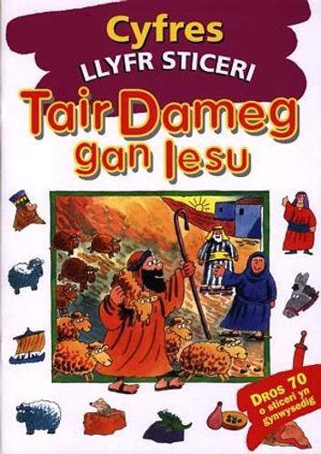 Cyfres Llyfr Sticeri: Tair Dameg gan Iesu (Paperback)