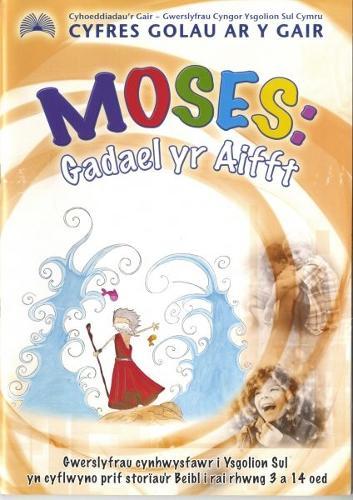 Cyfres Golau ar y Gair: Moses - Gadael yr Aifft (Paperback)