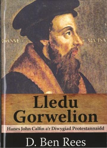 Lledu Gorwelion - Hanes John Calfin a'r Diwygiad Protestannaidd (Paperback)