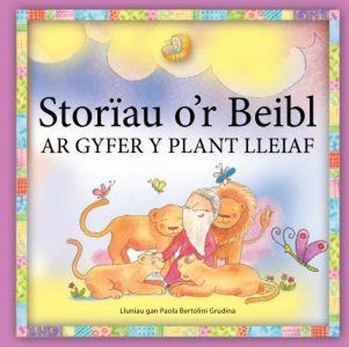 Storiau o'r Beibl ar Gyfer y Plant Lleiaf (Paperback)