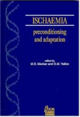 Ischaemia: Preconditioning and Adaptation (Hardback)