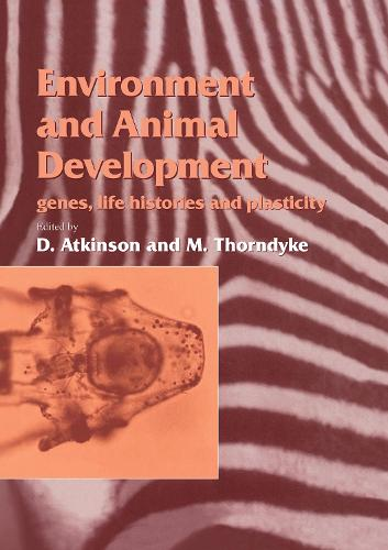 Environment and Animal Development: Genes, Life Histories and Plasticity - Society for Experimental Biology (Hardback)