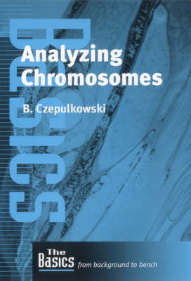 Analyzing Chromosomes - The Basics Garland Science (Paperback)