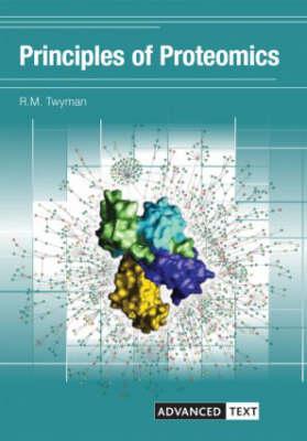 Principles of Proteomics - Advanced Texts (Paperback)
