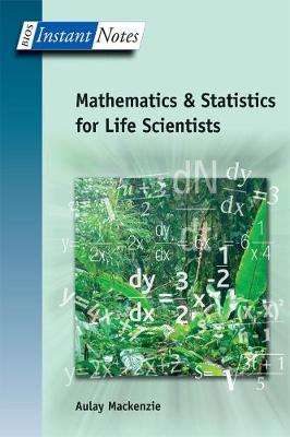 BIOS Instant Notes in Mathematics and Statistics for Life Scientists - Instant Notes (Paperback)