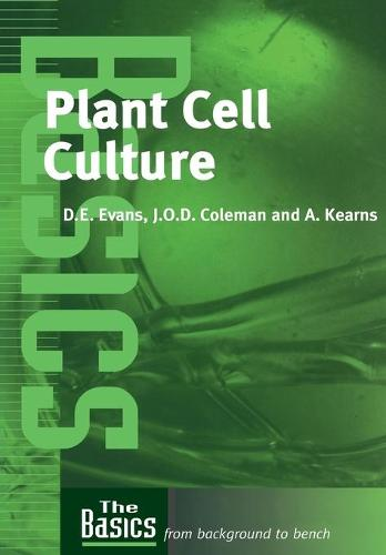 Plant Cell Culture - THE BASICS Garland Science (Paperback)