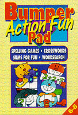 Bumper Action Fun Pad: Spelling Games, Crosswords, Sums for Fun, Wordsearch (Paperback)