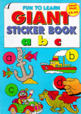 Fun to Learn Giant Sticker Book: ABC - Fun to Learn