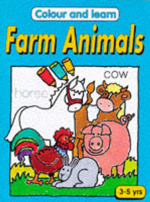 Colour and Learn: Farm Animals - Colour & Learn (Paperback)