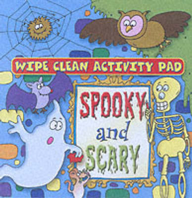 Wipe Clean Activity Pad: Spooky and Scary (Paperback)