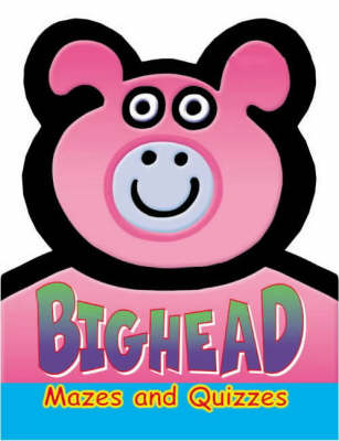 Bighead Mazes and Quizzes (Paperback)