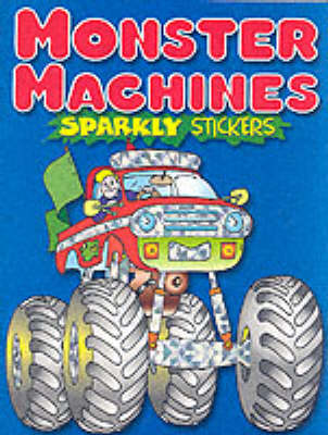 Monster Machines - Sparkly Sticker Books (Paperback)