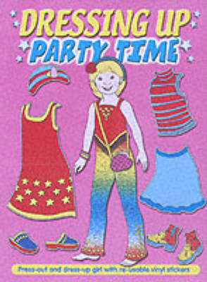 Party Time: Dressing Up (Paperback)