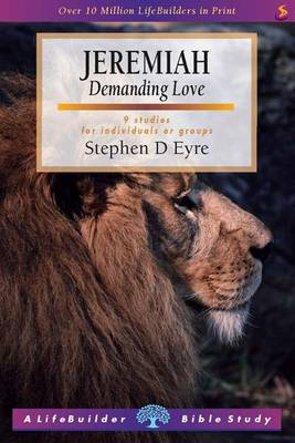 Jeremiah: Demanding Love - LifeBuilder Bible Study (Paperback)