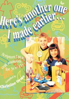 Here's Another One I Made Earlier: Scripture Union Craft Resources for 3s to 11s (Paperback)