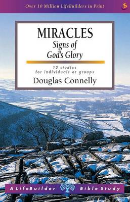 Miracles: Signs of God's Glory - LifeBuilder Bible Study (Paperback)