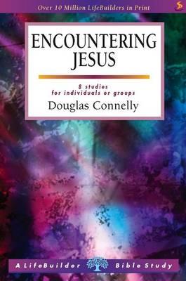 Encountering Jesus - LifeBuilder Bible Study (Paperback)