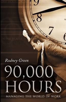 90, 000 Hours: Managing the World of Work (Paperback)