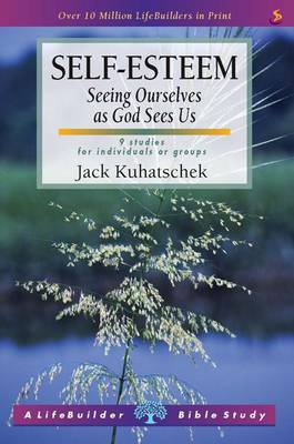 Self Esteem: Seeing Ourselves as God Sees Us - LifeBuilder Bible Study (Paperback)