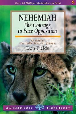 Nehemiah: The Courage to Face Opposition - LifeBuilder Bible Study (Paperback)