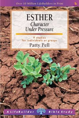 Esther: Character Under Pressure - LifeBuilder Bible Study (Paperback)