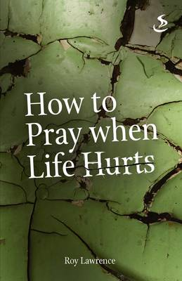 How to Pray When Life Hurts (Paperback)