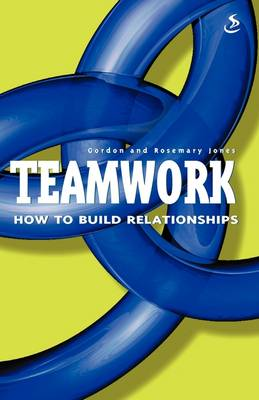 Teamwork: How to Build Relationships (Paperback)