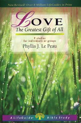 Love: The Greatest Gift of All - LifeBuilder Bible Study (Paperback)