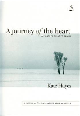 A Journey of the Heart: A Pilgrim's Guide to Prayer (Paperback)