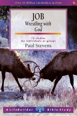 Job: Wrestling with God - LifeBuilder Bible Study (Paperback)
