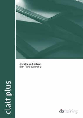 CLAIT Plus Unit 4 Desktop Publishing Using Publisher XP: Publisher XP - OCR new CLAIT series