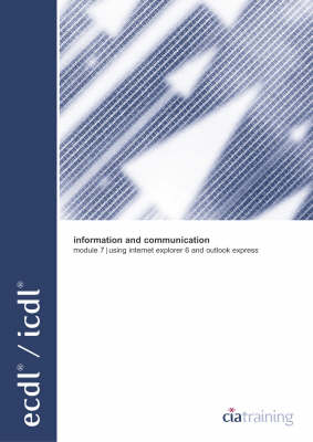 ECDL/ICDL Syllabus 4 Module 7 Information and Communication Using Internet Explorer 6 and Outlook Express: Information and Communication Module 7 - ECDL S.