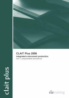 CLAIT Plus 2006 Unit 1 Integrated E-document Production Using Windows and Word XP - New CLAIT 2006
