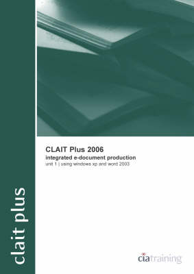 CLAIT Plus 2006 Unit 1Integrated E-document Production Using Windows XP and Word 2003 - New CLAIT 2006