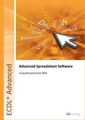 ECDL Advanced Syllabus 2.0 Module AM4 Spreadsheets Using Excel 2003 (Spiral bound)